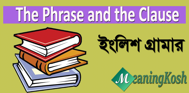 The Phrase and the Clause - Learn English Grammar