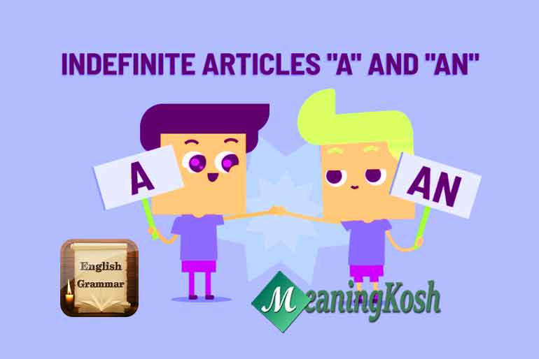 Use of Indefinite Articles A, AN